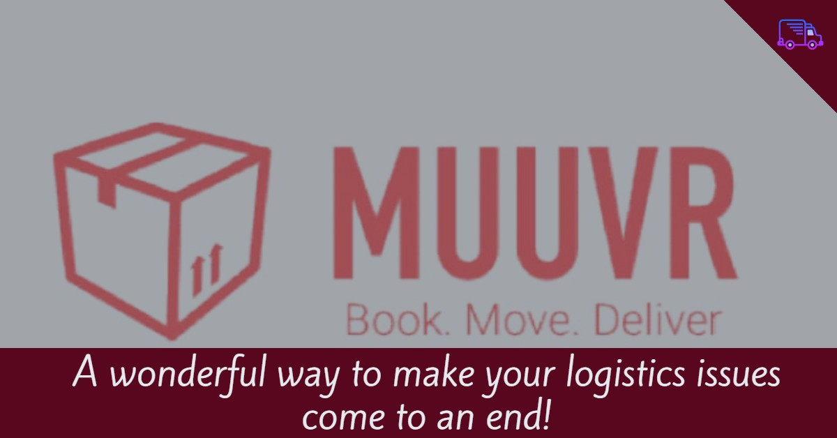 'MUUVR' – A Startup to Help You With Your Logistics